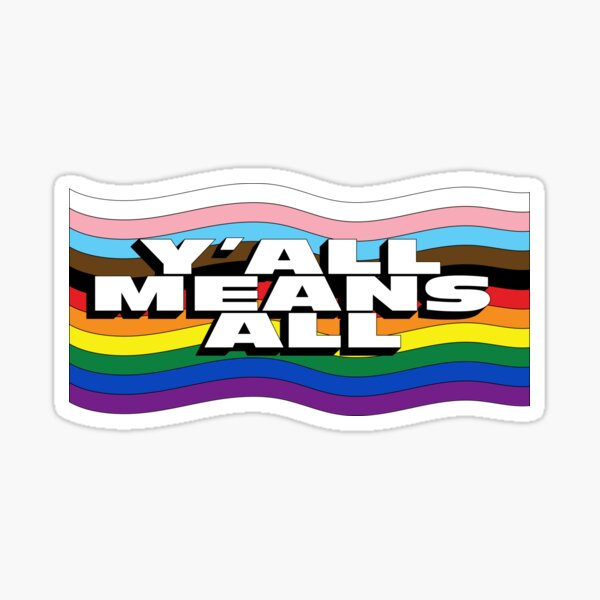 Y'all Means All Pride Flag Sticker