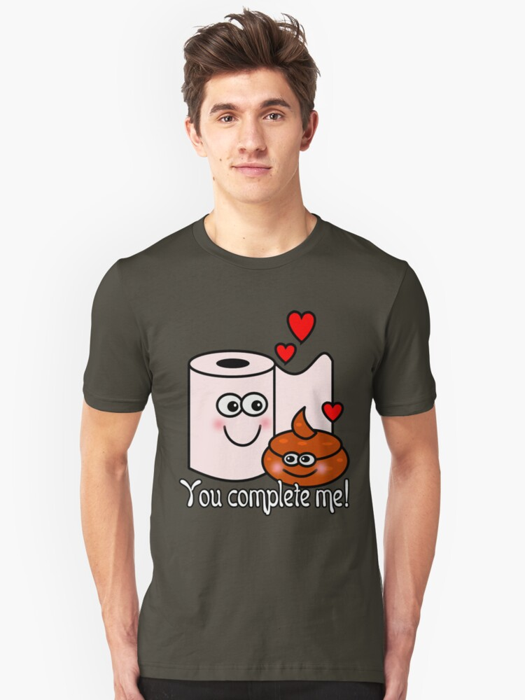 You complete me! Unisex T-Shirt Front