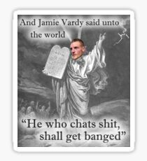 AND JAMIE VARDY SAID chat shit get banged  Sticker