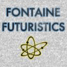 Fontaine Futuristics by uncmfrtbleyeti