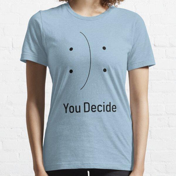 You decide design Essential T-Shirt