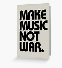 Make Music Not War Greeting Card
