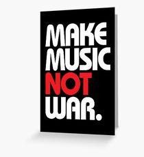 Make Music Not War (black/red) Greeting Card