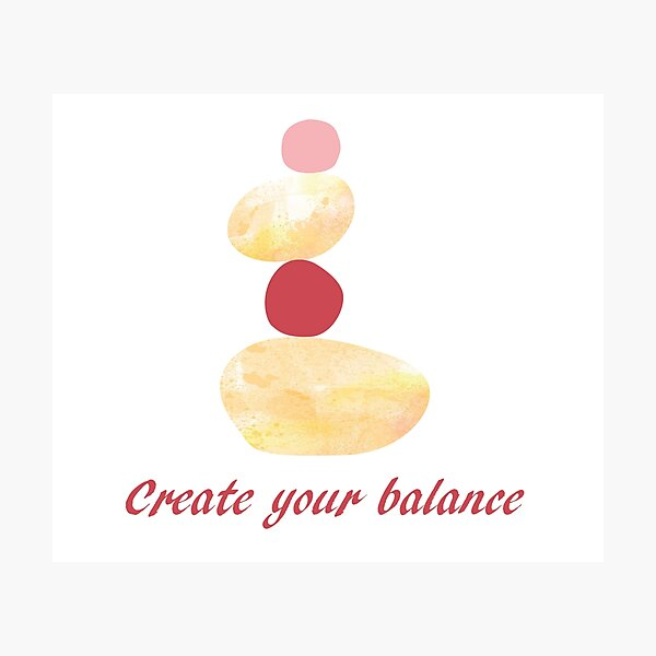 Create your balance Photographic Print