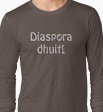 Diaspora Dhuit! Long Sleeve T-Shirt