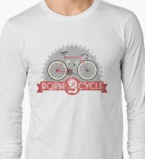 Born To Cycle Long Sleeve T-Shirt
