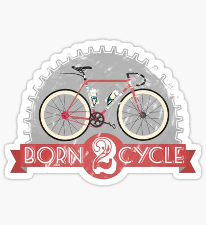 Born To Cycle Sticker