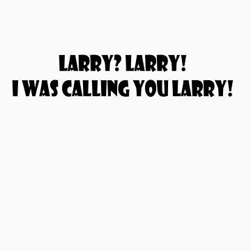 Calling Larry by PremierGrunt