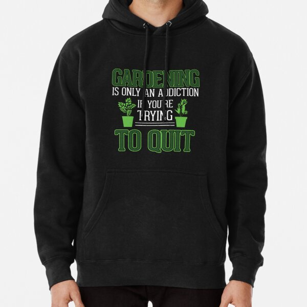 Ask Me About My Plants, GARDENING ADDICTION NEW Pullover Hoodie