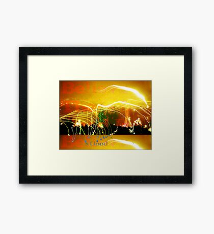 Believe The Good Framed Print