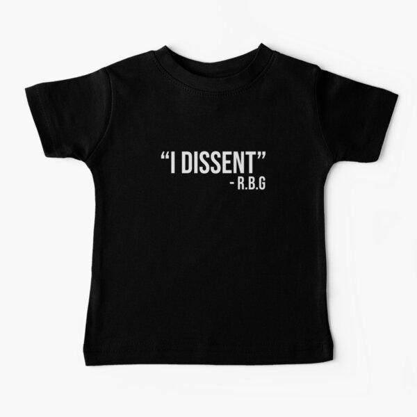 I dissent RBG Baby T-Shirt