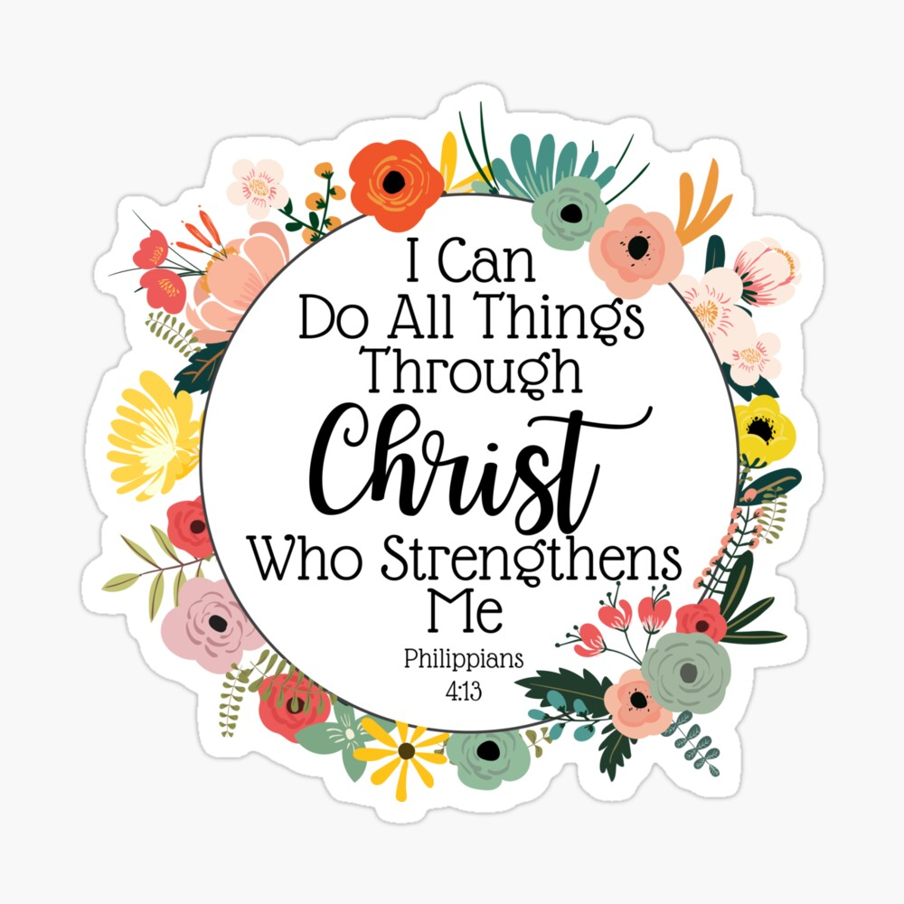 """I Can Do All Things Through Christ Who Strengthens Me - Philippians 4:13""""  Poster by RockyPatch   Redbubble"""