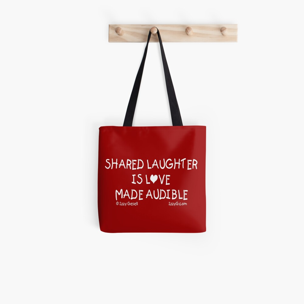 Shared Laughter is Love Made Audible Tote Bag