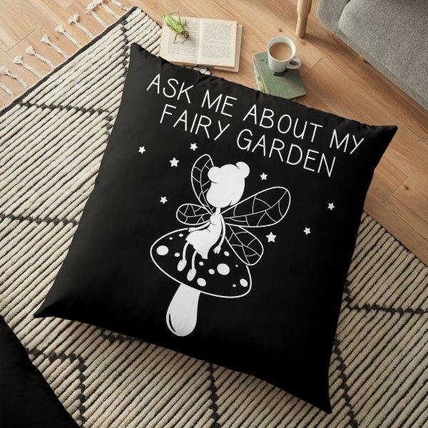 Ask Me About My Fairy Garden Miniature Gardener print Floor Pillow