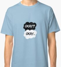 Okay? Okay. The Fault in Our Stars Classic T-Shirt