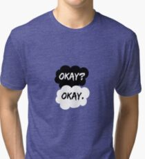 Okay? Okay. The Fault in Our Stars Tri-blend T-Shirt