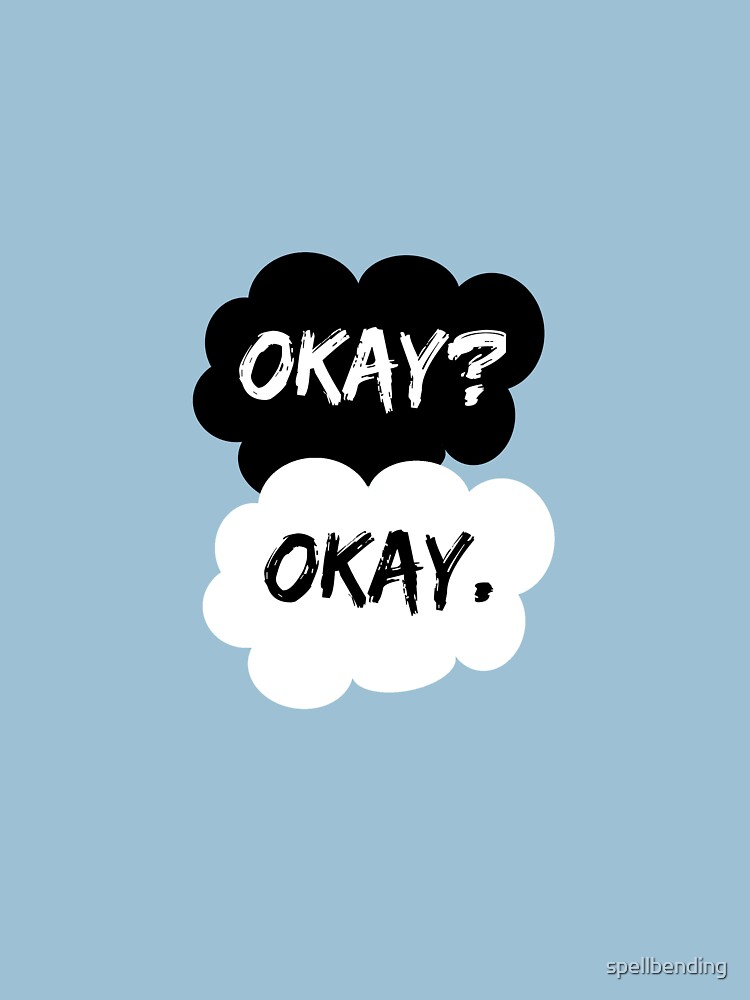 Quot Okay Okay The Fault In Our Stars Quot T Shirt By