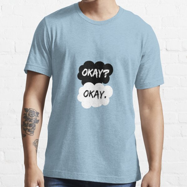 Okay? Okay. The Fault in Our Stars Essential T-Shirt