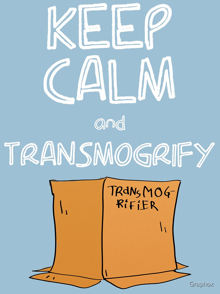 Keep Calm and Transmogrify | Unisex T-Shirt