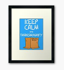 Keep Calm and Transmogrify Framed Print