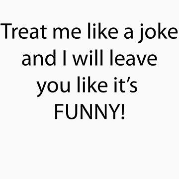 Treat me like a joke by grevengrevs