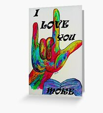 I LOVE YOU MORE - American Sign Language Greeting Card