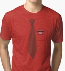 You've got red on you. Tri-blend T-Shirt