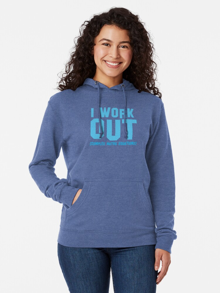 Alternate view of I WORK OUT (complex maths equations) Lightweight Hoodie