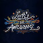 Let's Be Awesome! by Kevin James Bernabe
