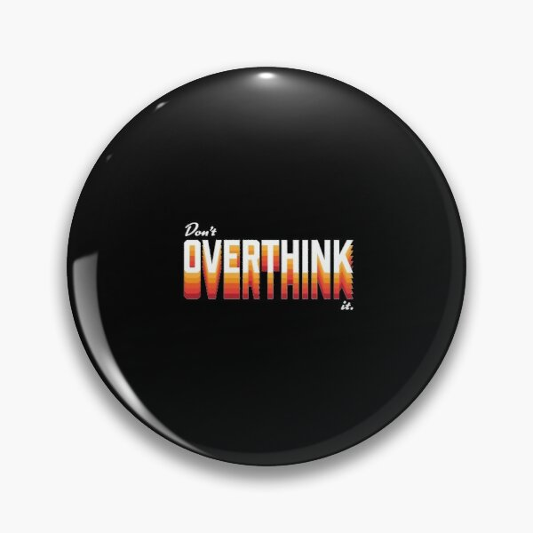 Fashion Dont Overthink It Pin