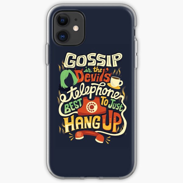 Gossip is the devil's telephone iPhone Soft Case