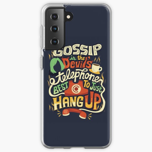 Gossip is the devil's telephone Samsung Galaxy Soft Case