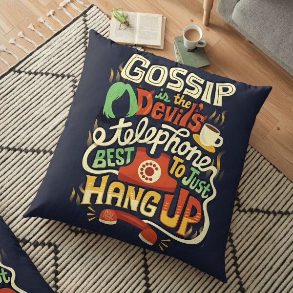 Gossip is the devil's telephone Floor Pillow
