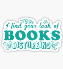 I find your lack of books disturbing Sticker