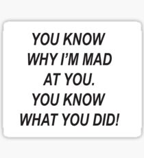 You know why I'm mad  Sticker