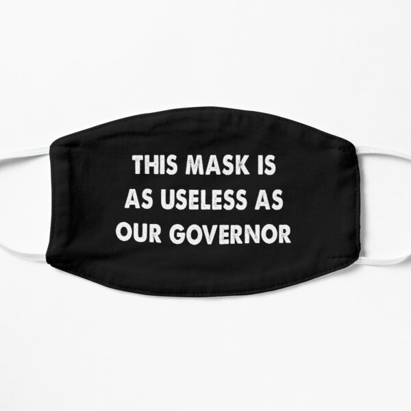 This mask is as useless as our governor Mask