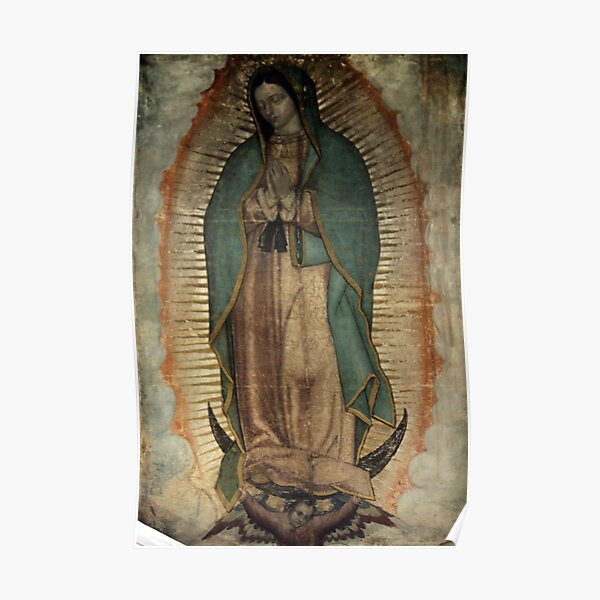 Original image of Our Lady of Guadalupe Poster