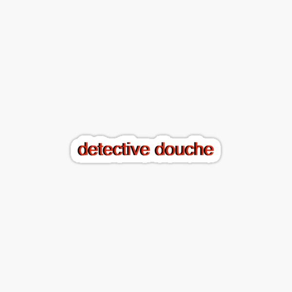 Detective Douche - Lucifer Sticker