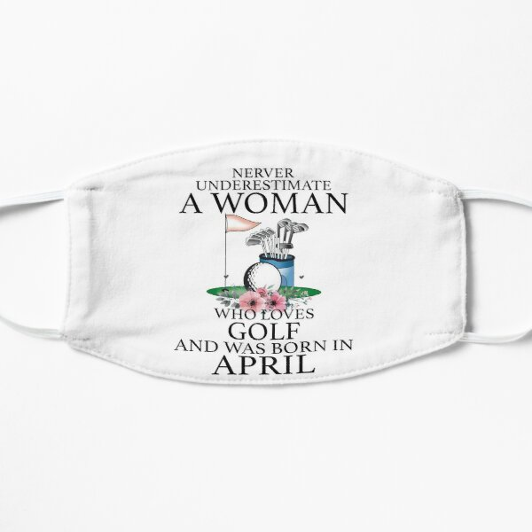 Never Underestimate a Woman who loves Golf and was born in April Mask