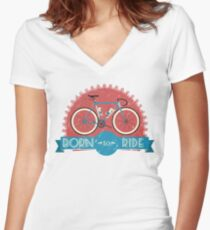 Born To Ride Women's Fitted V-Neck T-Shirt