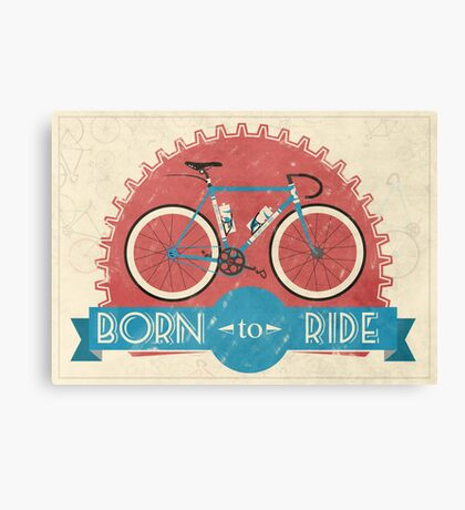 Born To Ride Canvas Print