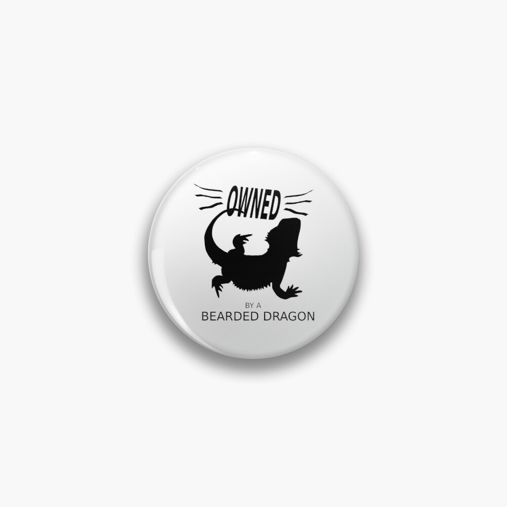 Owned By A Bearded Dragon Pin