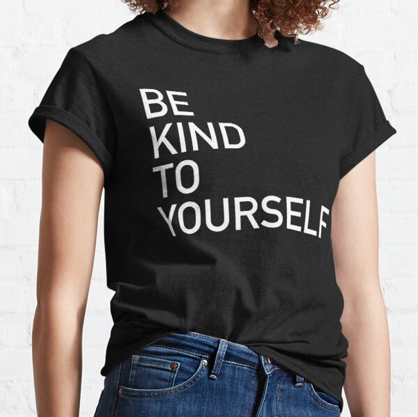 Be Kind To Yourself - Karamo Brown Classic T-Shirt