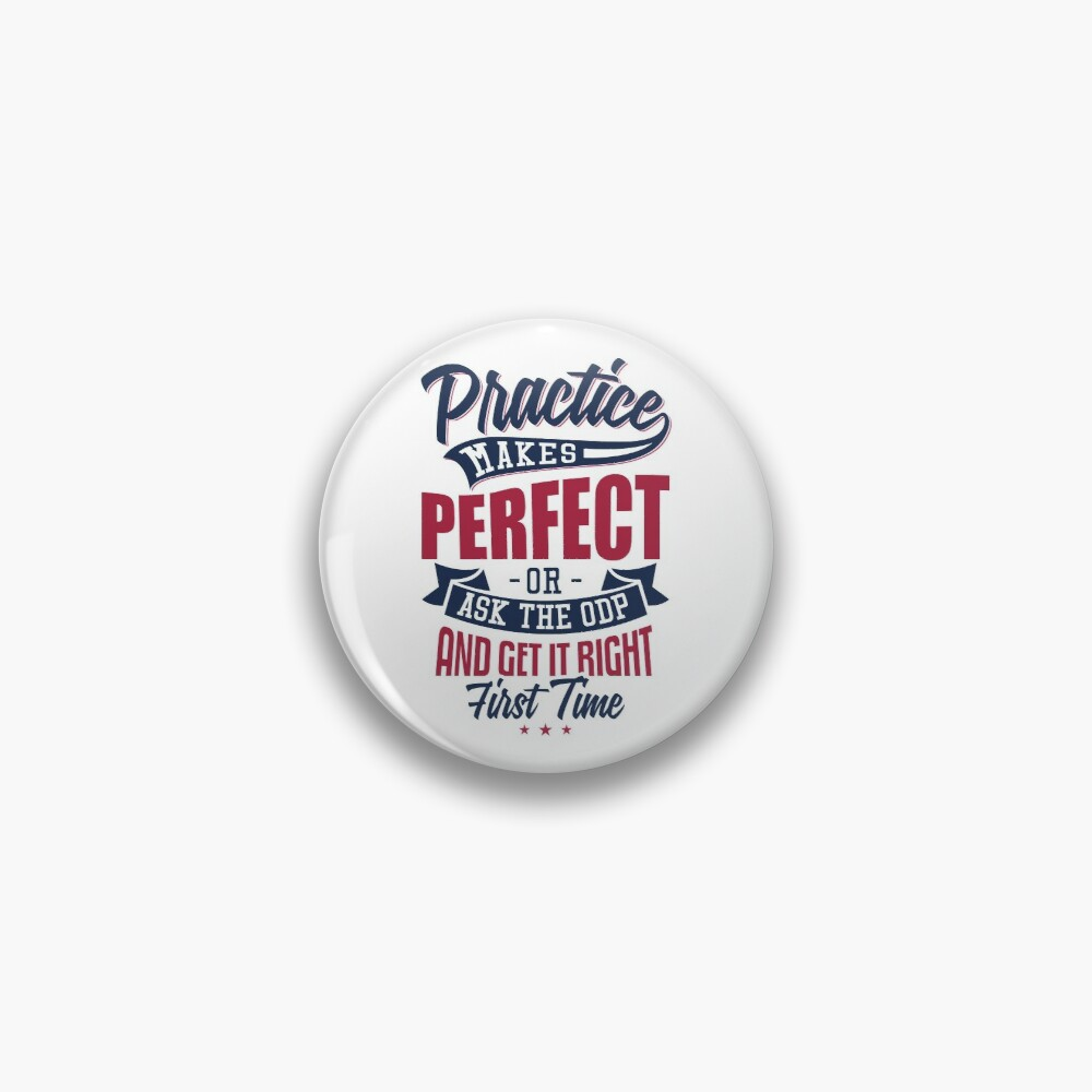 Practice makes Perfect - Or Ask The ODP And Get It Right First Time Pin