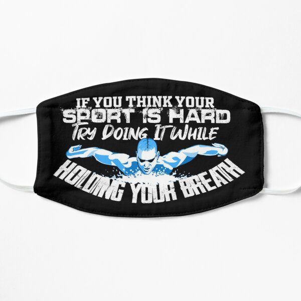 Swim, Swimmer, Swimming Shirt, mask, t-shirt 2020 (if you think your sport is hard try doing it while holding your breath) Mask