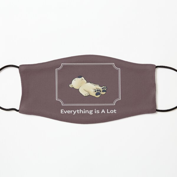 Everything is A Lot Kids Mask