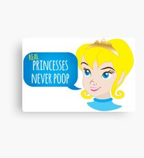 Real princesses never poop Canvas Print