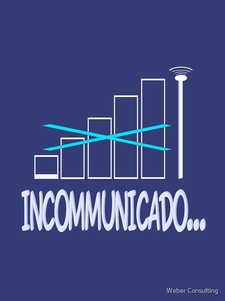 Incommunicado. No bars, no signal. by HalfNote5