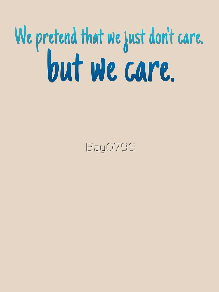 We Pretend We Just Don't Care - Lorde Design - Blue by Bay0799