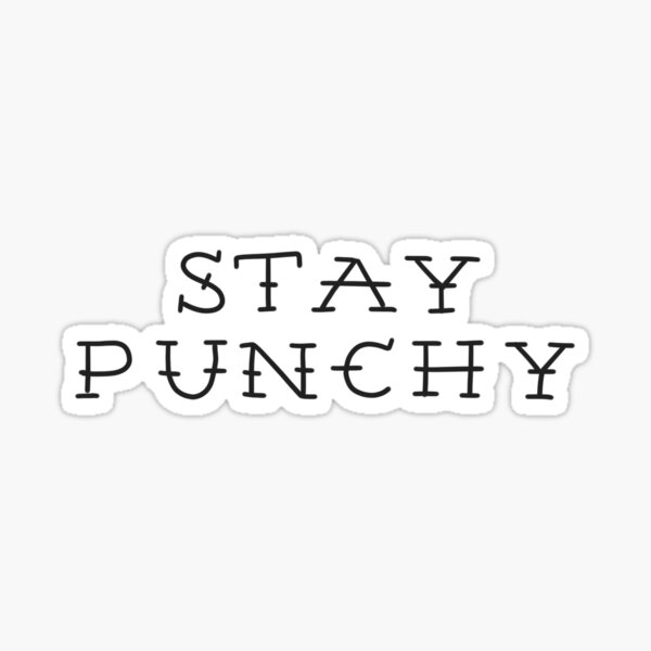 Stay Punchy Sticker